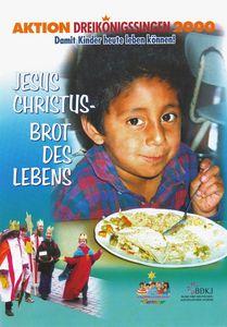 Ein Aktionsplakat zur Aktion Dreikönigsingen im Jahr 2000 für das Land Mexiko. Abgebildet ist ein Junge der an einem Tisch sitzt und etwas isst. Auf seinem Teller ist ein Tortilla mit Reis und Gemüse. Er hat dunkle Haare und trägt ein rot und blau kariertes Hemd. In der linken unteren Ecke des Plakates ist eine Sternsingergruppe abgebildet. Sie besteht aus fünf Kindern. Alle haben die traditionellen Gewänder der Heiligen Drei Könige an und tragen lange Umhänge und goldene Kronen. Sie haben eine Spendenbox und den Stern von Betlehem an einem Stock befestigt dabei. Auf dem Palakat sind auch einige Schriftzüge. Oben in der Kopfzeile steht Aktion Dreikönigssingen 2000. Damit Kinder heute leben können. Zentral im Bild steht Jesus Christus- Brot des Lebens und untern rechts in der Ecke sind die Logos der Träger der Aktion. Nämlich dem Bund der katholischen Jugend und von dem Kindermissionswerk ´Die Sternsinger´.